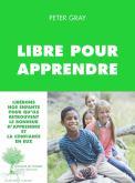 Libre pour apprendre, de Peter Gray (Actes Sud, 2016)