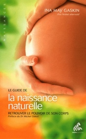 Le guide de la naissance naturelle, d'Ina May Gaskin (Mamaéditions, 2012)