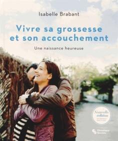 Vivre sa grossesse et son accouchement, de Isabelle Brabant (Chronique Sociale, 2013)